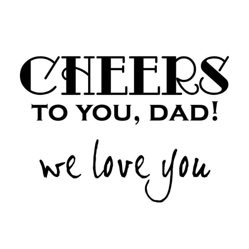 Engraving design 2 'Cheers to You, Dad! We Love You'